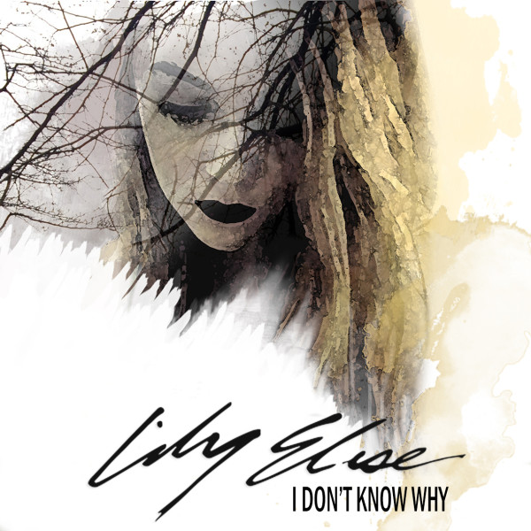 """Lily Elise """"I Don't Know Why"""" single art cover; Claire Marice."""